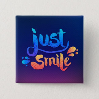 Just Smile 15 Cm Square Badge
