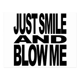 Just Smile And Blow Me Postcards