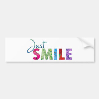 Just Smile Happy Quote 01 Bumper Sticker