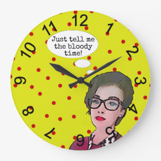Just Tell Me The Time Large Clock