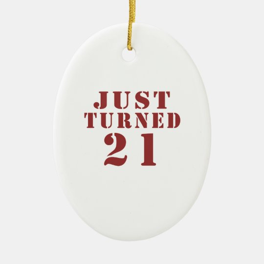 JUST TURNED 21 CHRISTMAS ORNAMENT