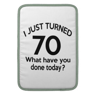 Just Turned 70 MacBook Sleeve