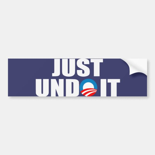 Just Undo It Bumper Sticker