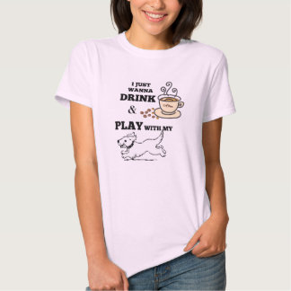Just Wanna Drink Coffee Play With Dog T-shirt
