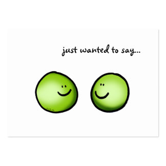just wanted to say... (2 peas) business cards