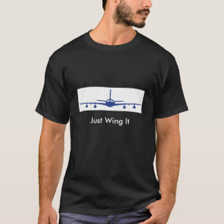 Just wing it T-Shirt