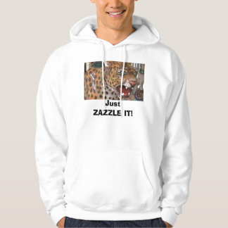 Just ZAZZLE IT! Hoodie