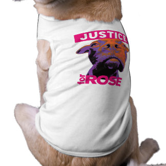 Justice 4 Rose- Dog T Sleeveless Dog Shirt