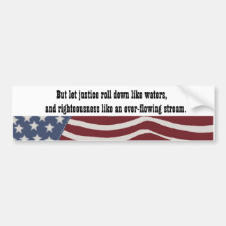 Justice and Righteousness Car Bumper Sticker