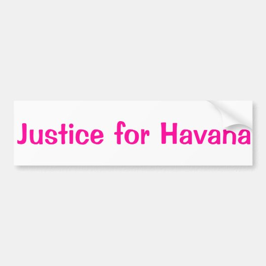 Justice for Havana Bumper Sticker