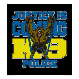 Justice is Coming K9 Police Poster