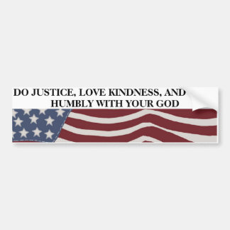 Justice, Kindness, and Humility Car Bumper Sticker