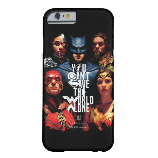 Justice League | You Can't Save The World Alone Barely There iPhone 6 Case