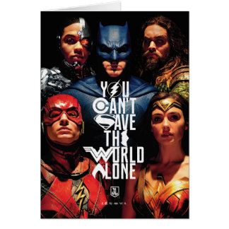 Justice League | You Can't Save The World Alone Card