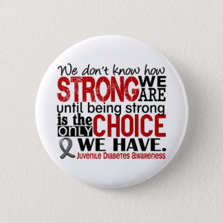 Juvenile Diabetes How Strong We Are 6 Cm Round Badge