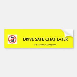 k2406085, DRIVE  NOW CHAT  LATER  www.zazzle.co... Bumper Sticker