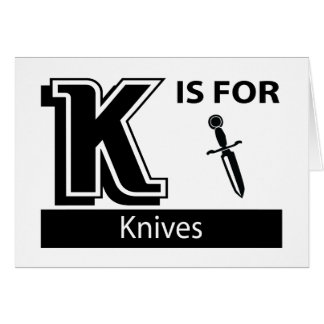 K Is For Knives Greeting Card