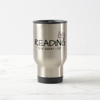 """K.M. Golland READING """"IT'S WHAT I DO"""" Travel Mug"""