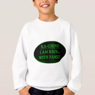 KA-CHING - I AM RICH WITH FAMILY SHIRTS