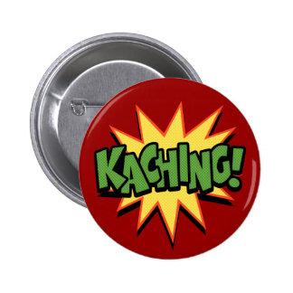 Kaching! 6 Cm Round Badge