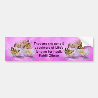 Kahlil Gibran On children and babies Bumper Sticker