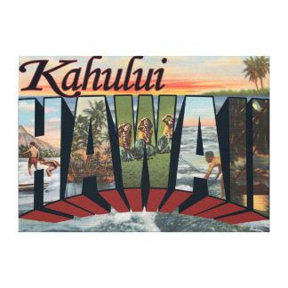 Kahului, Hawaii - Large Letter Scenes Canvas Print