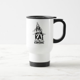 Kai is Coming! Travel Mug