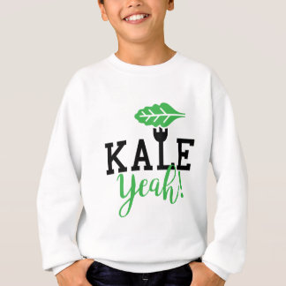Kale Yeah Funny Vegan Design Sweatshirt