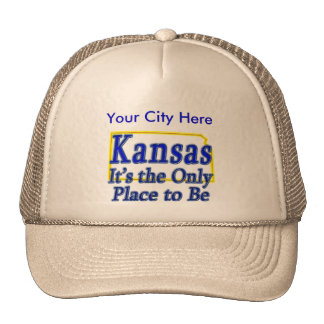 Kansas  It's the Only Place to Be Cap