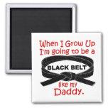 KARATE Black Belt Like My Daddy 1 Fridge Magnets