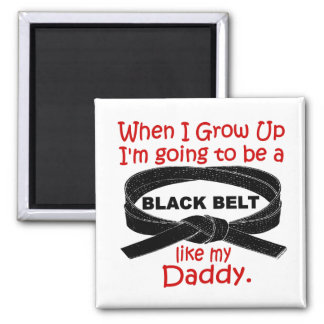 KARATE Black Belt Like My Daddy 1 Magnet