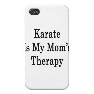 Karate Is My Mom's Therapy Cases For iPhone 4