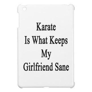 Karate Is What Keeps My Girlfriend Sane iPad Mini Case