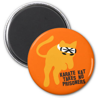 Karate KAT (cat) takes no prisoners Magnet