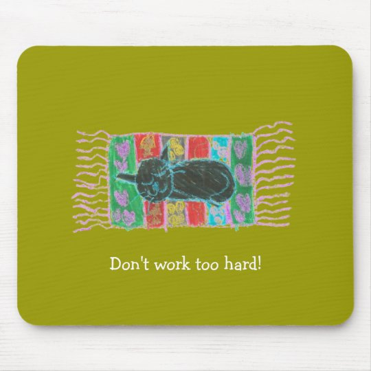 "Karate Kat Graphics ""don't work too hard"" mousepad"