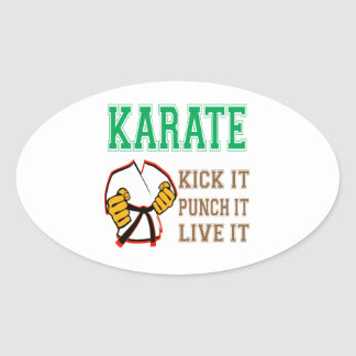 Karate Kick it, Punch it, Live it Oval Sticker