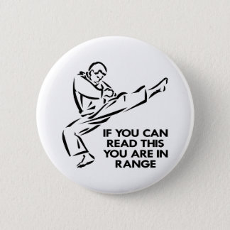 Karate, MMA, You ARE In Range 6 Cm Round Badge