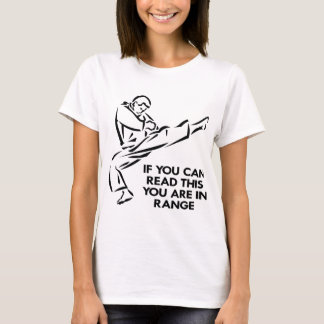 Karate, MMA, You ARE In Range T-Shirt