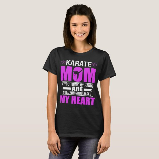 Karate Moms Full Heart Mothers Day T-Shirt