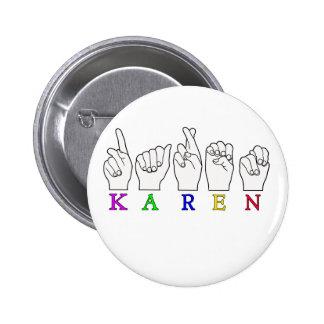 KAREN ASL FINGERSPELLED NAME FEMALE SIGN 6 CM ROUND BADGE