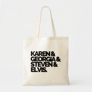 Karen & Georgia & Steven & Elvis Tote