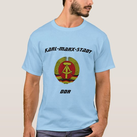 Karl-Marx-Stadt, DDR, Chemnitz, Germany T-Shirt