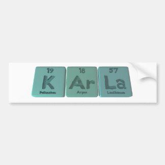 KArla  as Potassium Argon Lanthanum Bumper Sticker