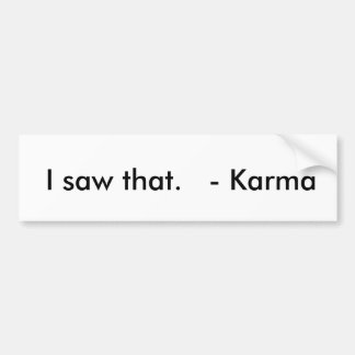 Karma Bumpersticker Bumper Sticker