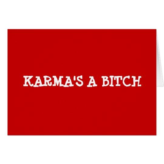 KARMA'S A BITCH GREETING CARD