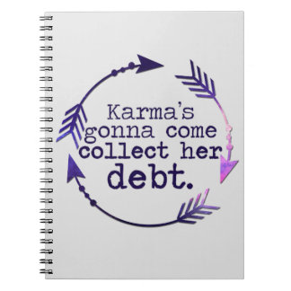 Karma's Gonna Come Note Book