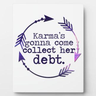 Karma's Gonna Come Plaque