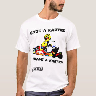 Karting Once a Karer Always a Karter T-Shirt