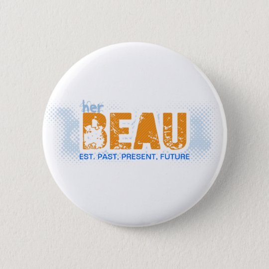 KAT // BUTTON, est. PPF - BEAU (Male) 6 Cm Round Badge