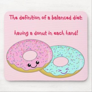 Kawaii Donuts The definition of a balanced diet Mouse Mat